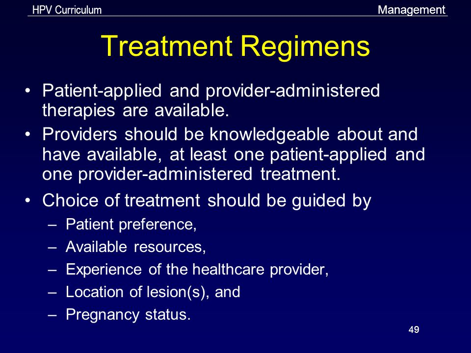 Management Treatment Regimens. Patient-applied and provider-administered therapies are available.
