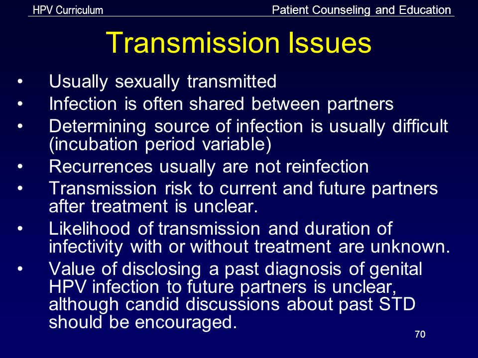 Transmission Issues Usually sexually transmitted