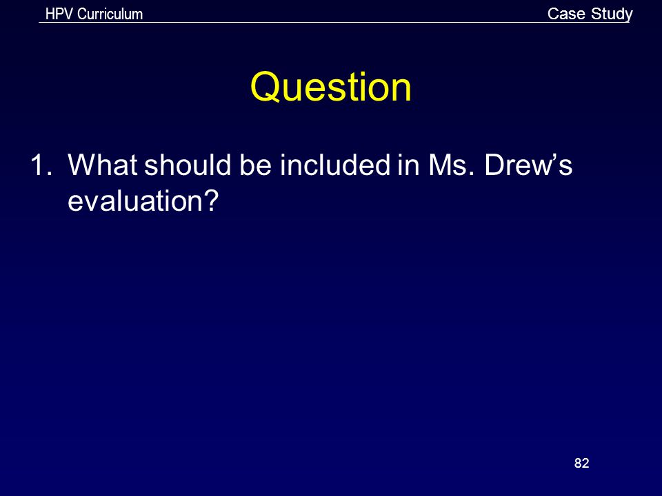 Case Study Question What should be included in Ms. Drew's evaluation