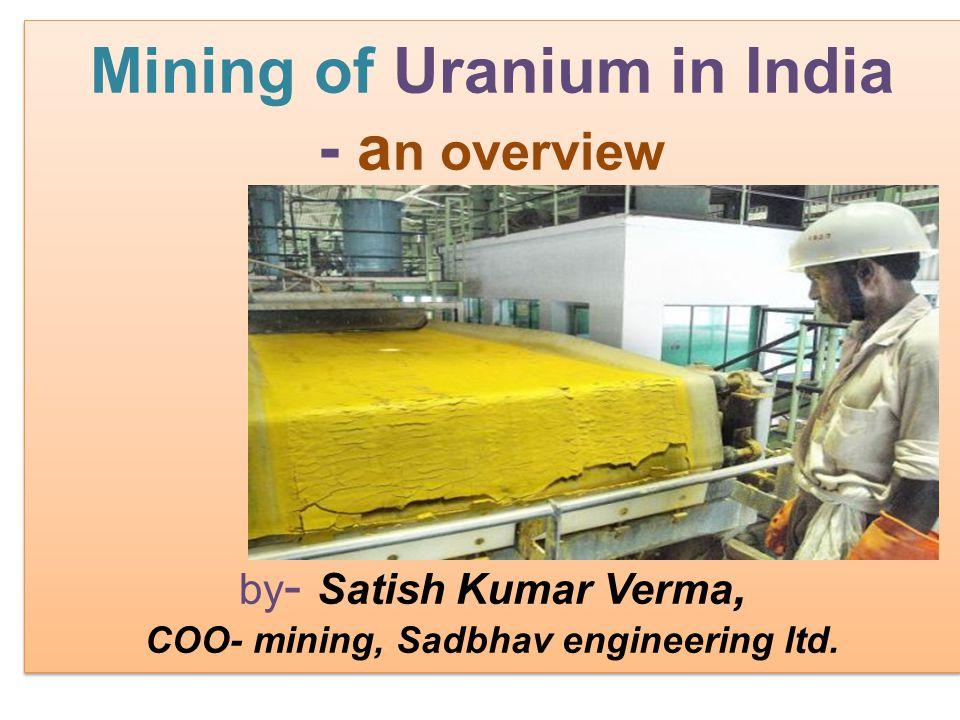 Mining of Uranium in India COO- mining, Sadbhav engineering ltd.