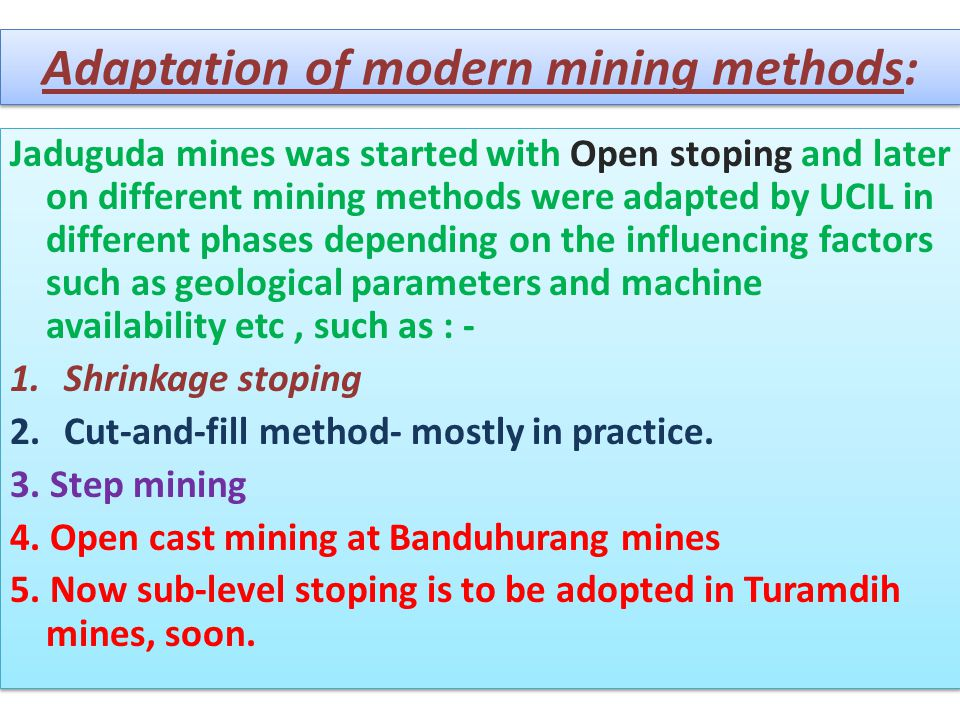Adaptation of modern mining methods: