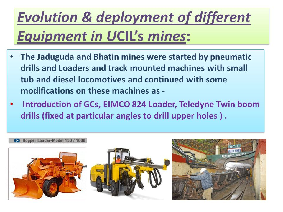 Evolution & deployment of different Equipment in UCIL's mines:
