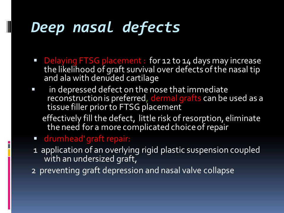 Deep nasal defects