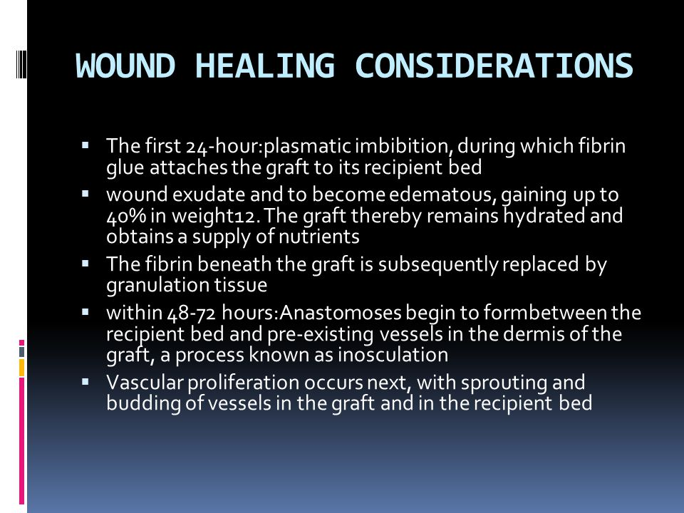 WOUND HEALING CONSIDERATIONS