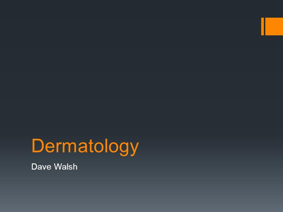 Dermatology Dave Walsh