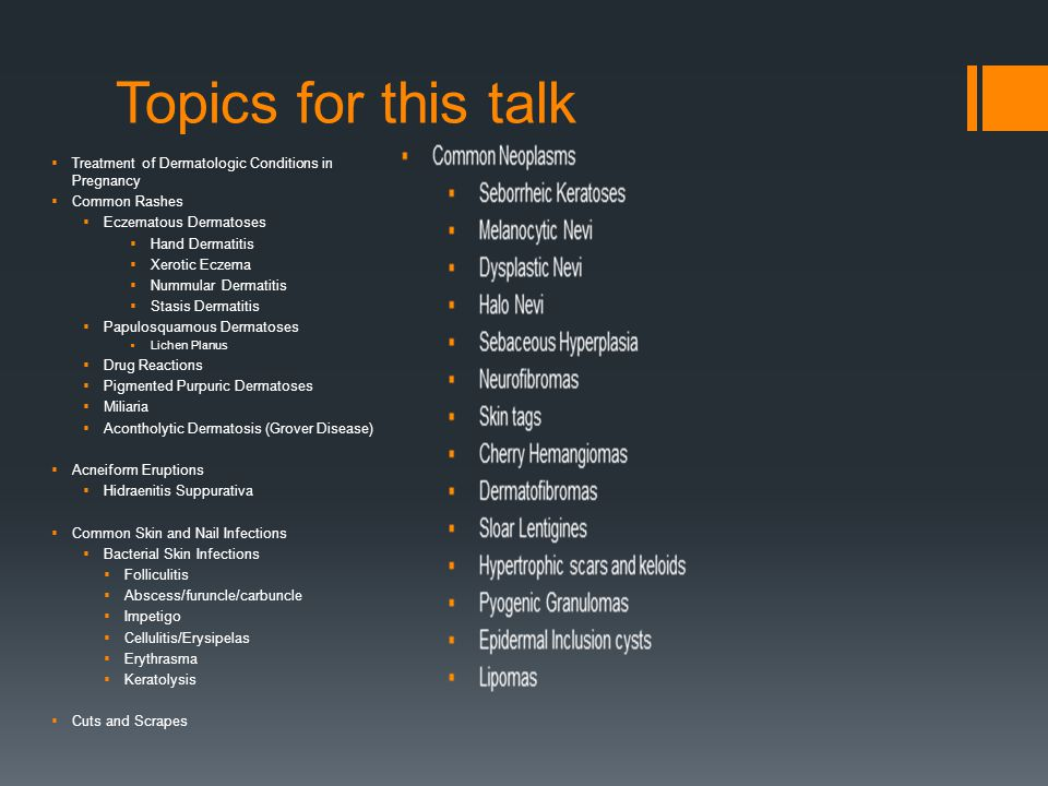 Topics for this talk Treatment of Dermatologic Conditions in Pregnancy