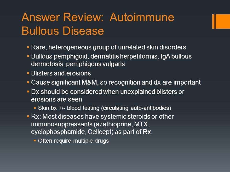 Answer Review: Autoimmune Bullous Disease