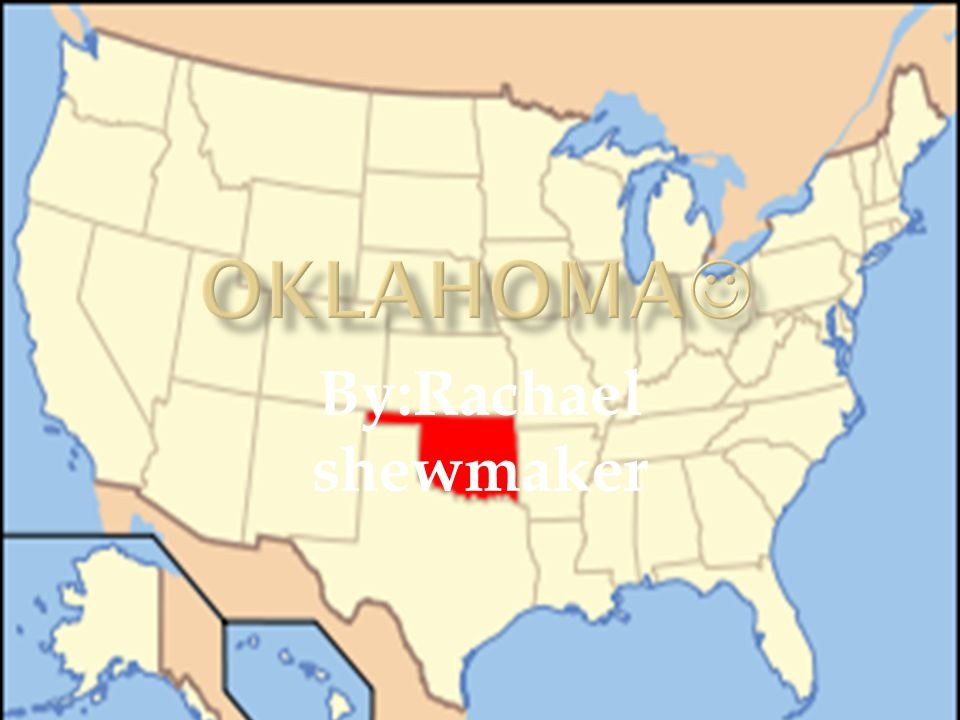 Oklahoma By:Rachael shewmaker