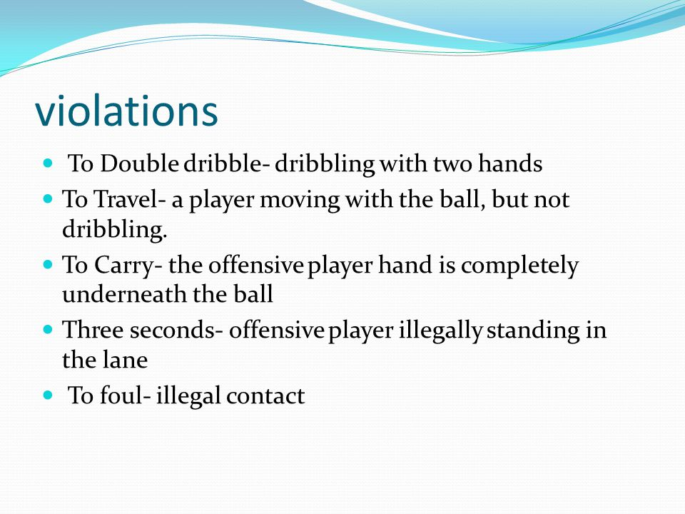 violations To Double dribble- dribbling with two hands