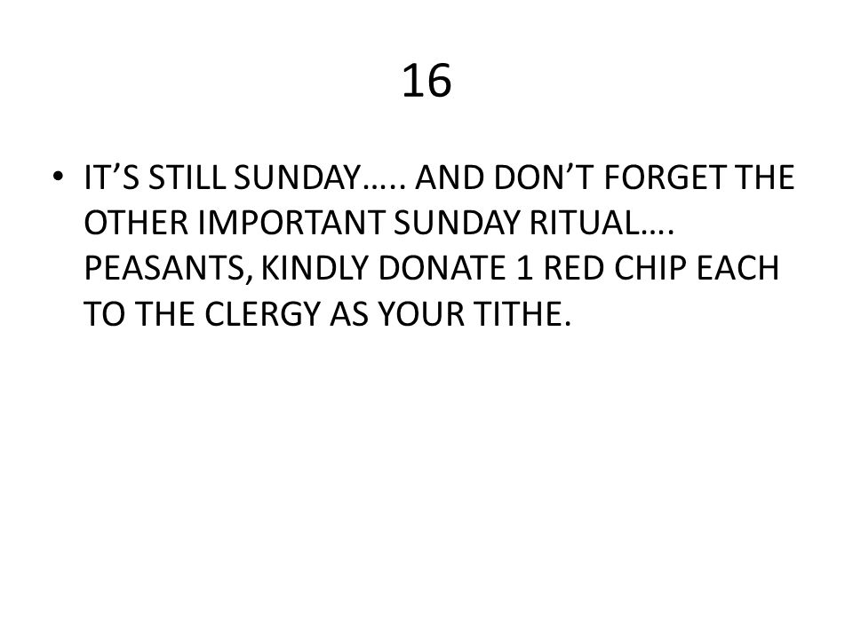 16 IT'S STILL SUNDAY….. AND DON'T FORGET THE OTHER IMPORTANT SUNDAY RITUAL….