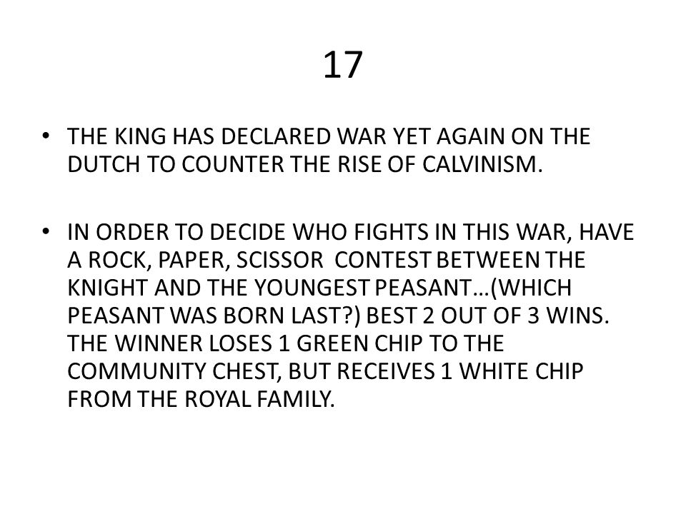 17 THE KING HAS DECLARED WAR YET AGAIN ON THE DUTCH TO COUNTER THE RISE OF CALVINISM.