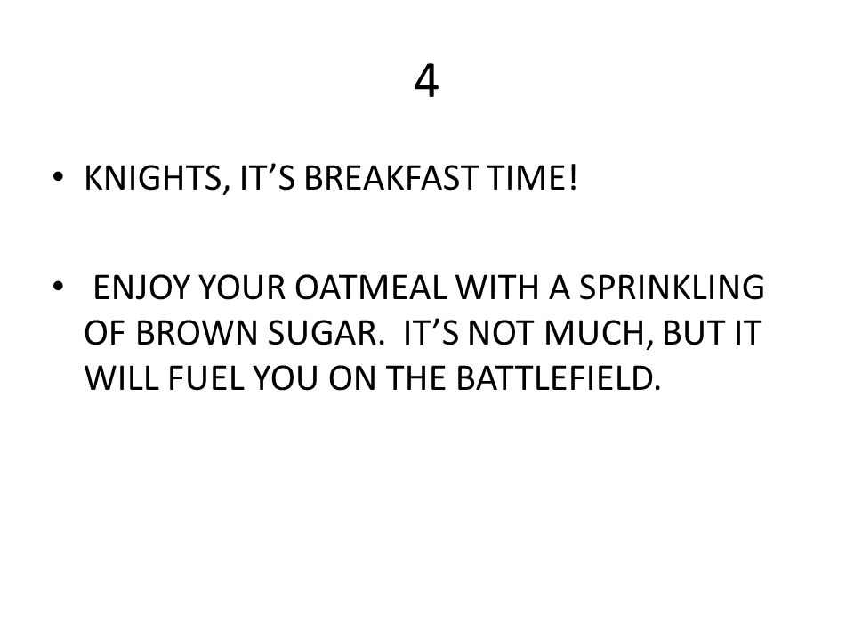 4 KNIGHTS, IT'S BREAKFAST TIME!