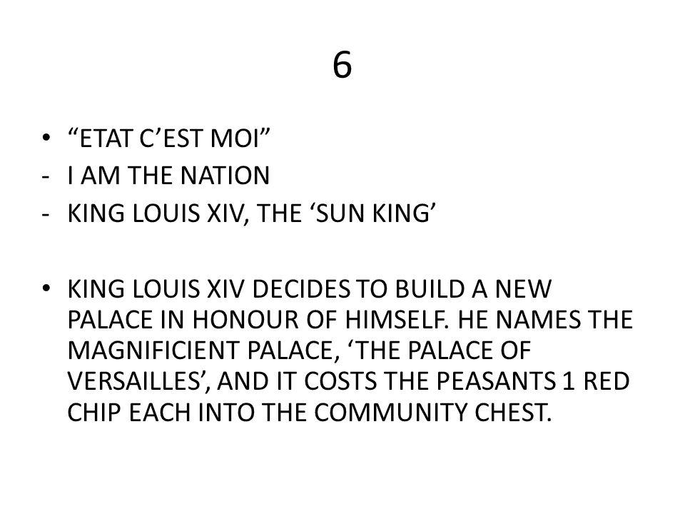6 ETAT C'EST MOI I AM THE NATION KING LOUIS XIV, THE 'SUN KING'