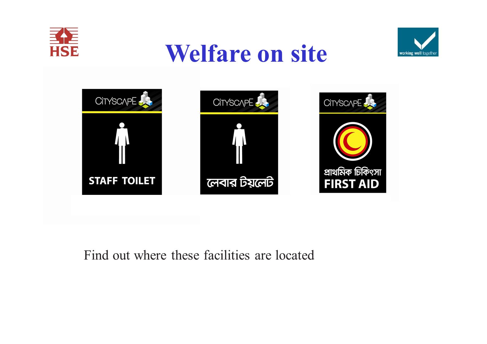 Welfare on site TOILETS CANTEEN FIRST AID