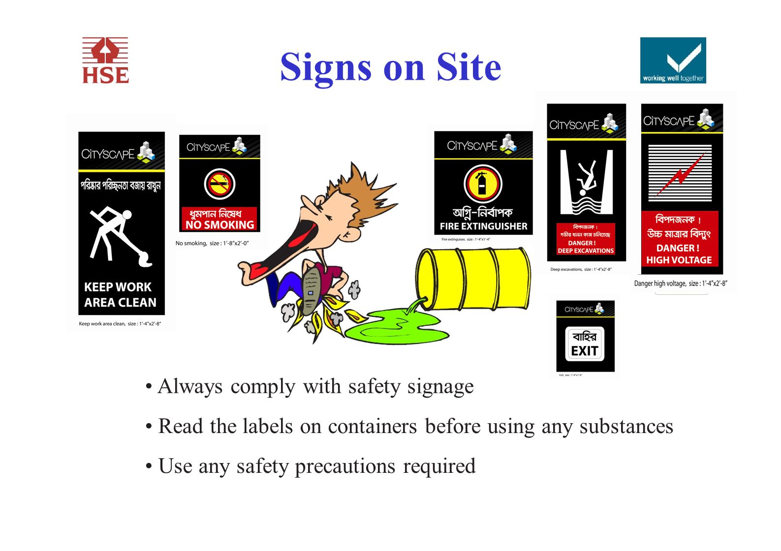 Signs on Site • Always comply with safety signage