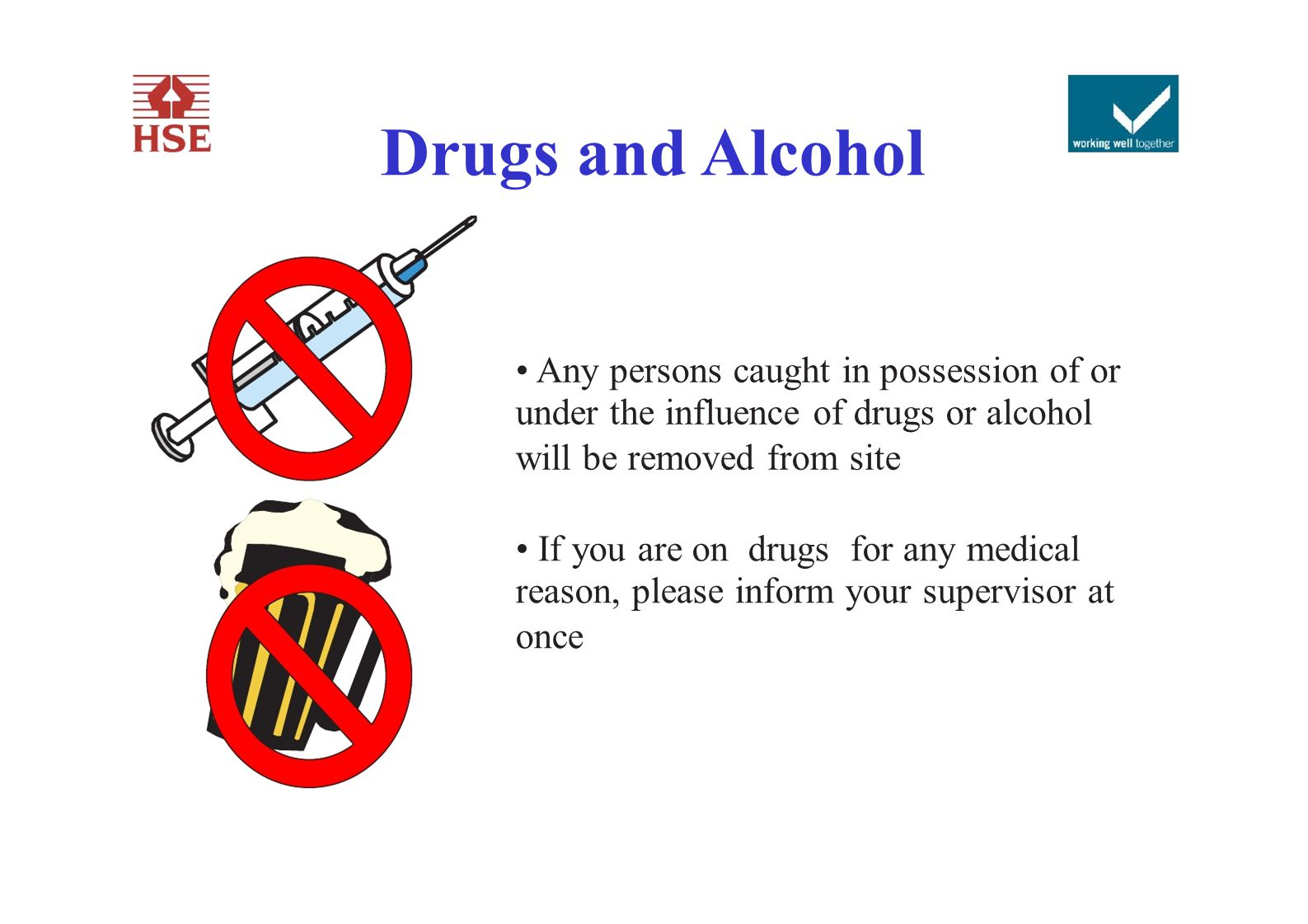 Drugs and Alcohol • Any persons caught in possession of or