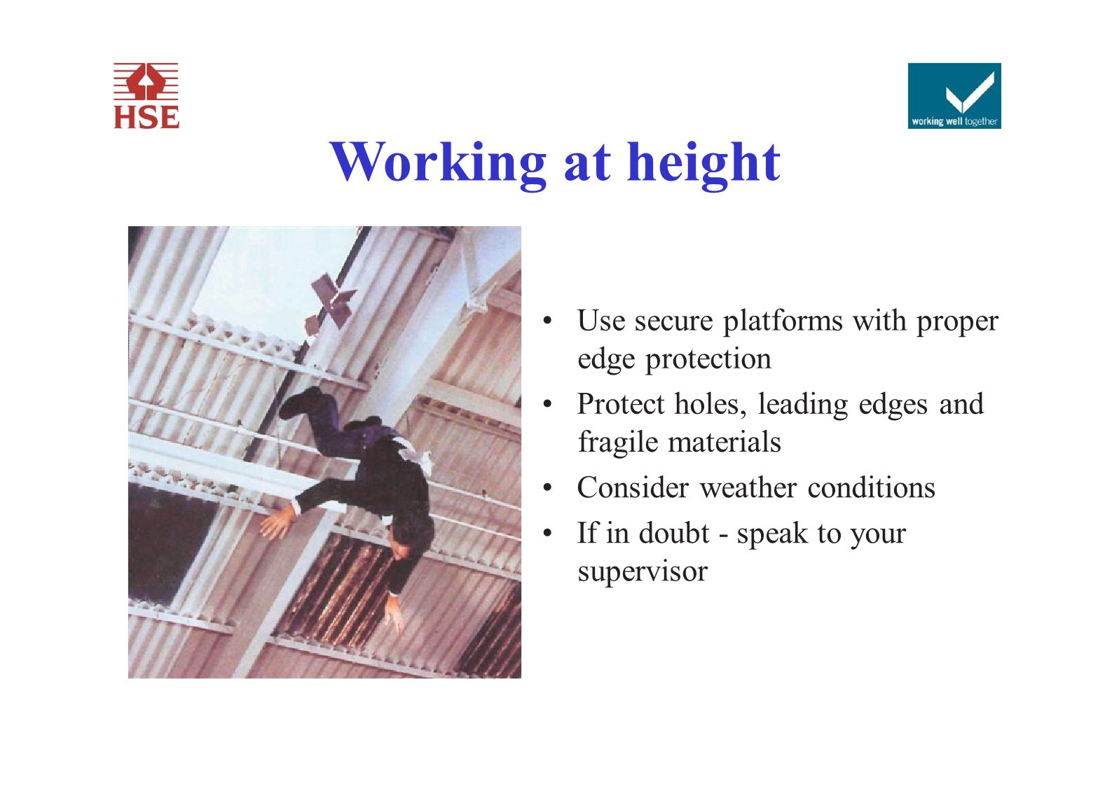 Working at height • Use secure platforms with proper edge protection