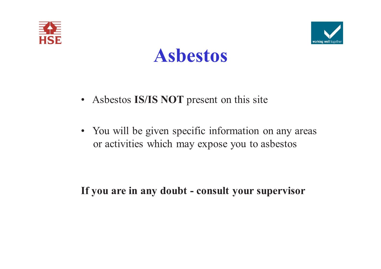 Asbestos • Asbestos IS/IS NOT present on this site