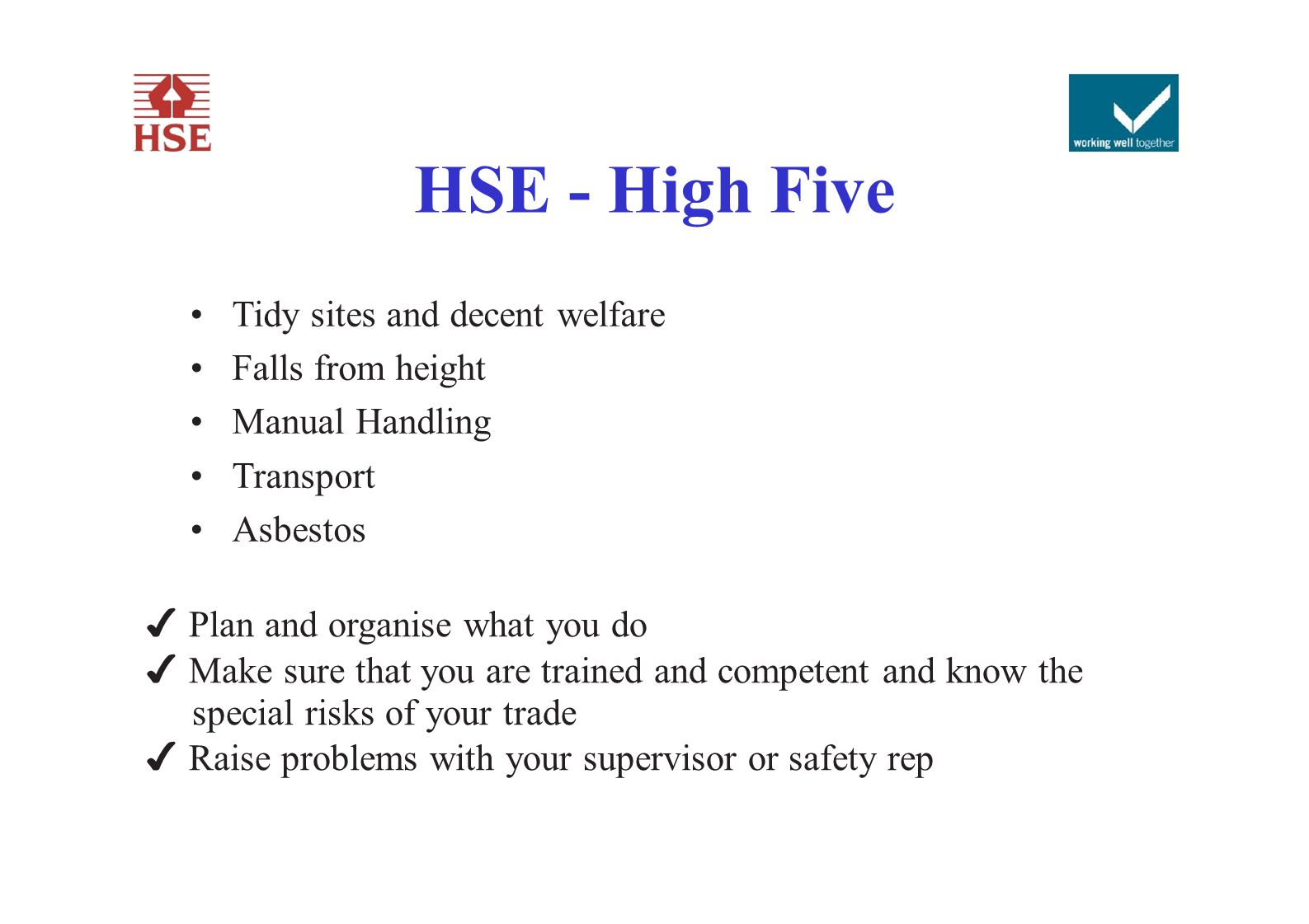 HSE - High Five • Tidy sites and decent welfare Falls from height
