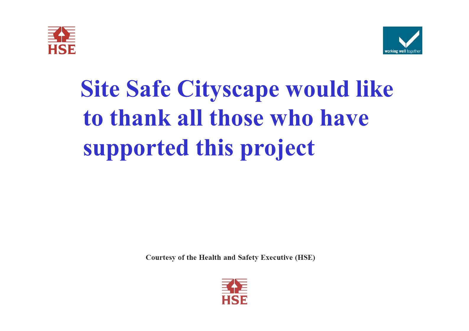 Site Safe Cityscape would like to thank all those who have