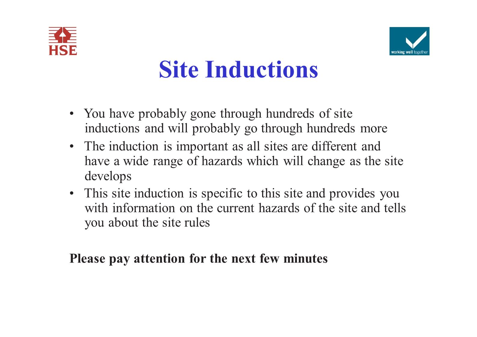 Site Inductions • You have probably gone through hundreds of site