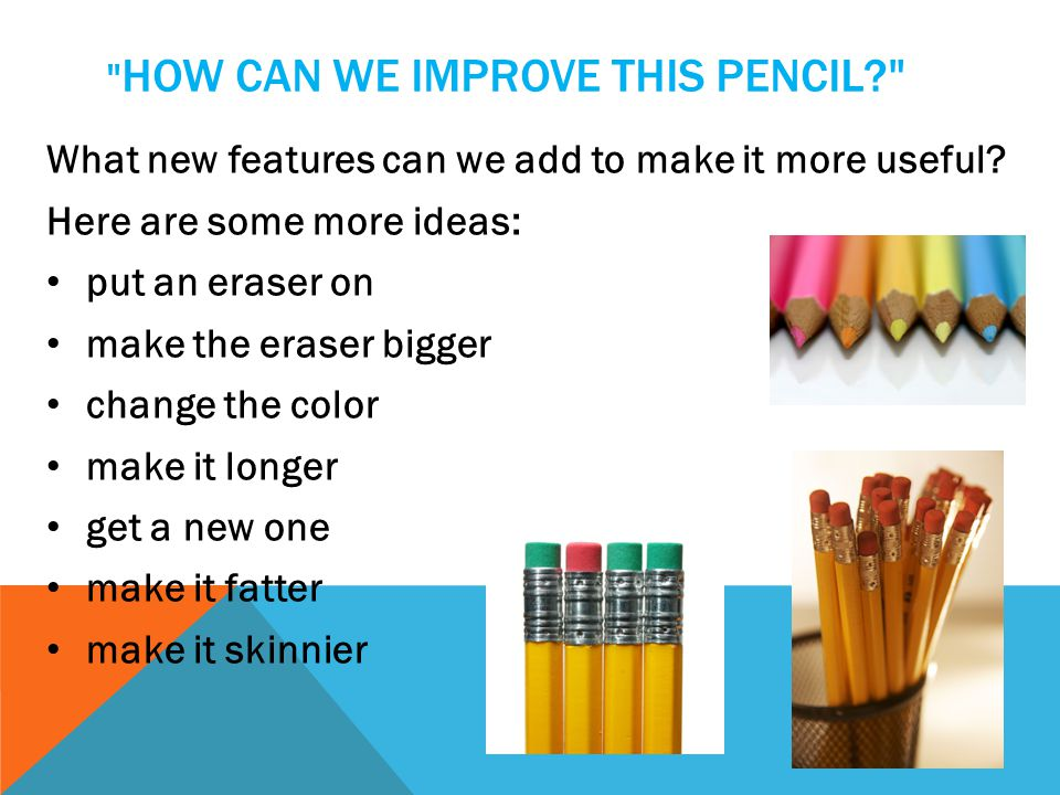 How can we improve this pencil