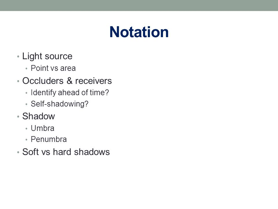 Notation Light source Occluders & receivers Shadow