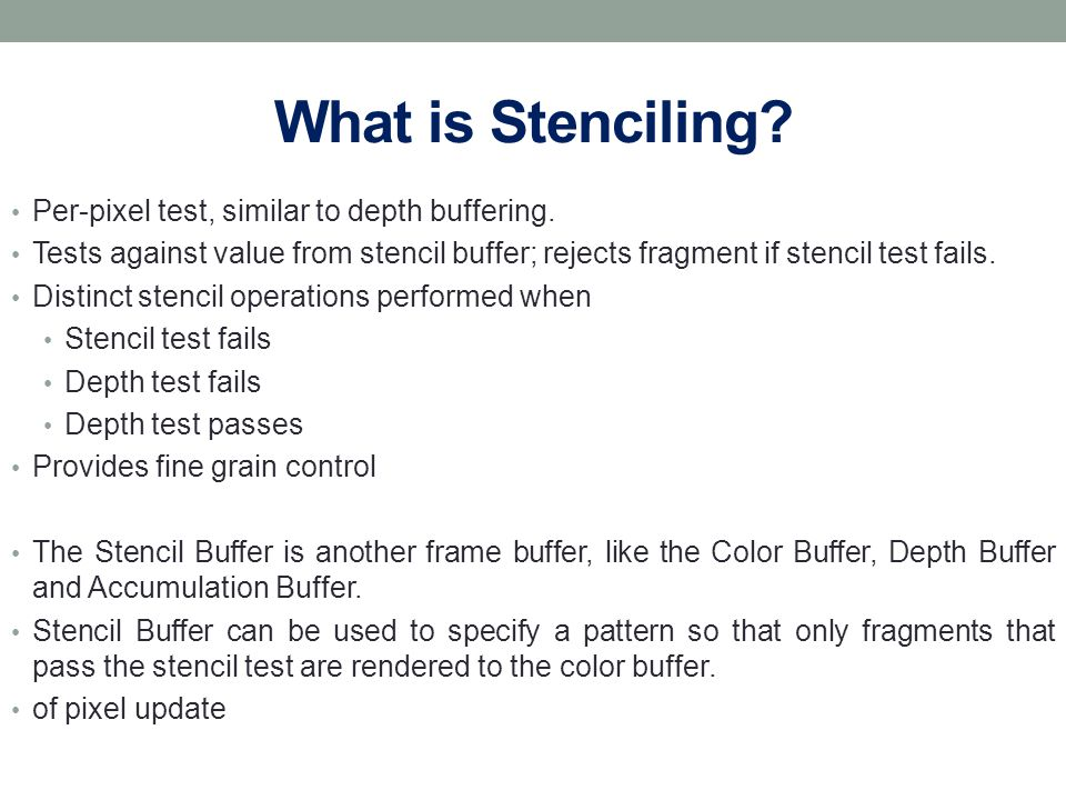 What is Stenciling Per-pixel test, similar to depth buffering.