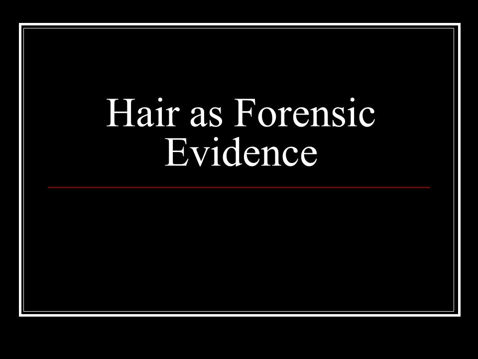 Hair Collection Collected from crime scene by plucking, shaking and scraping surfaces. Use tape over small surfaces.