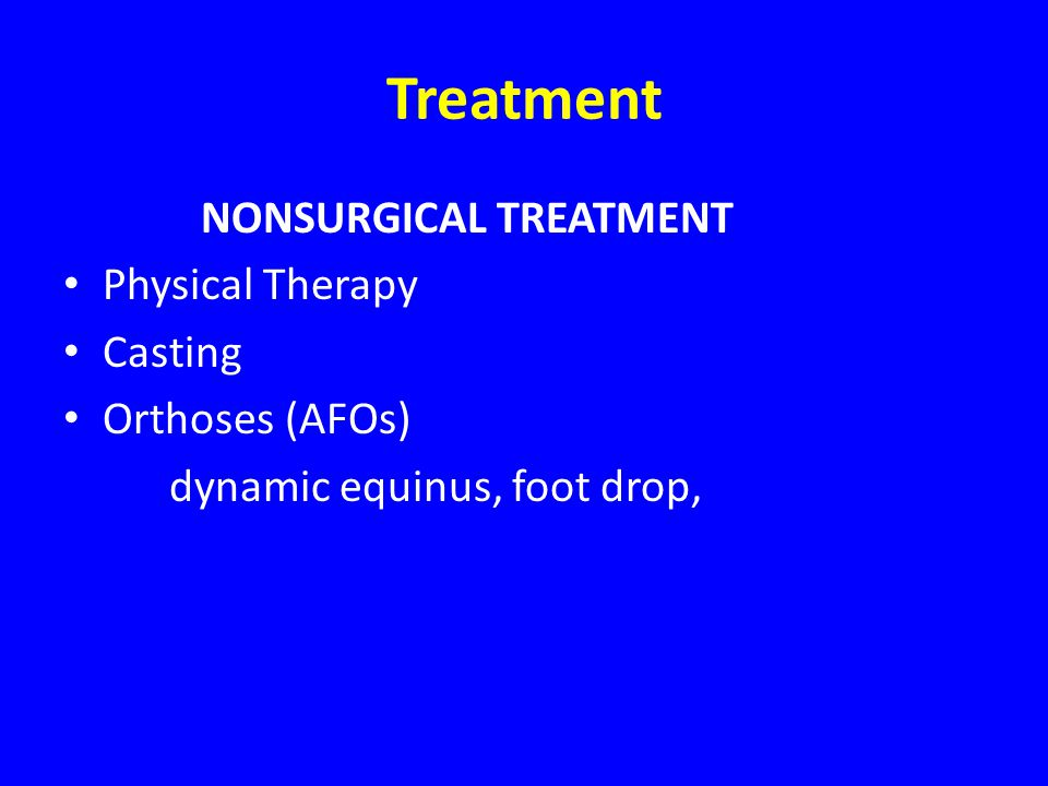 Treatment NONSURGICAL TREATMENT Physical Therapy Casting