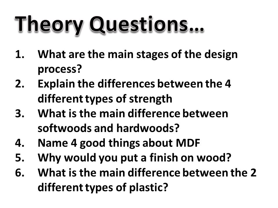 Theory Questions… What are the main stages of the design process