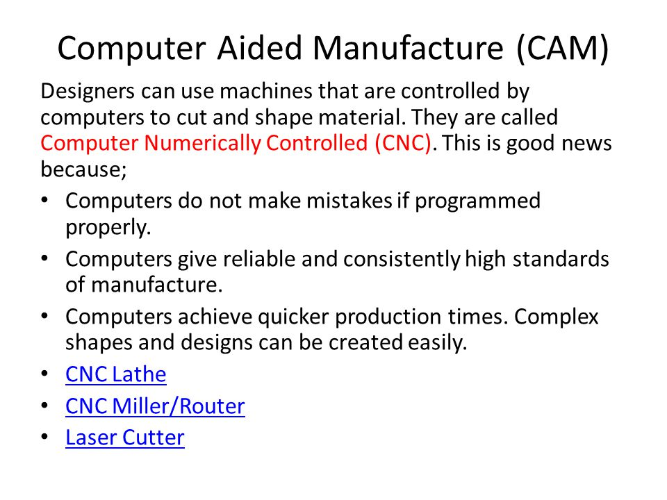 Computer Aided Manufacture (CAM)