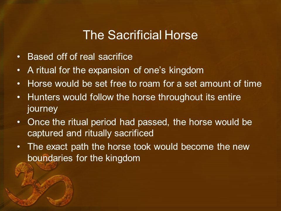 The Sacrificial Horse Based off of real sacrifice