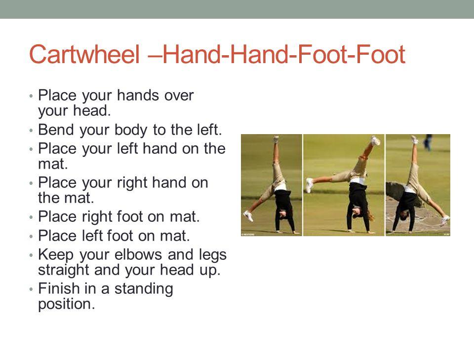 Cartwheel –Hand-Hand-Foot-Foot