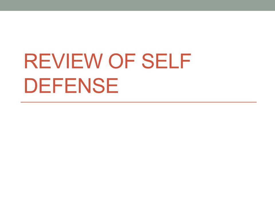 Review of Self Defense