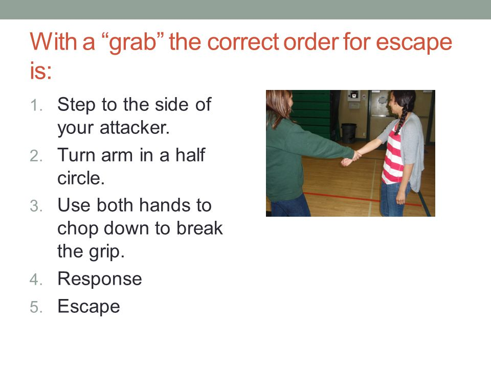 With a grab the correct order for escape is: