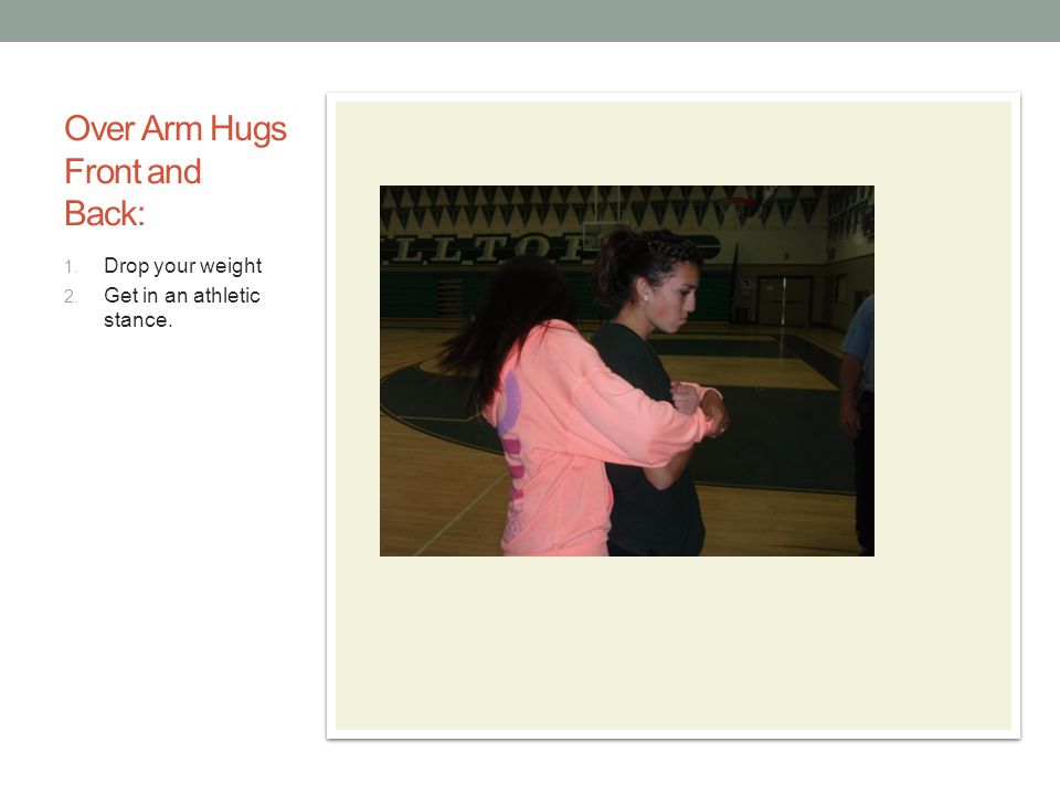 Over Arm Hugs Front and Back: