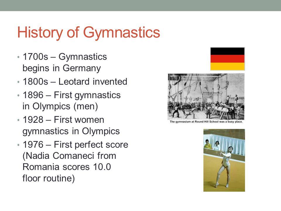 History of Gymnastics 1700s – Gymnastics begins in Germany