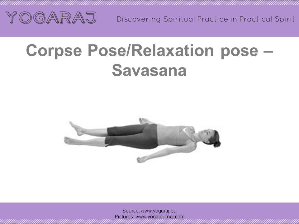 Corpse Pose/Relaxation pose – Savasana