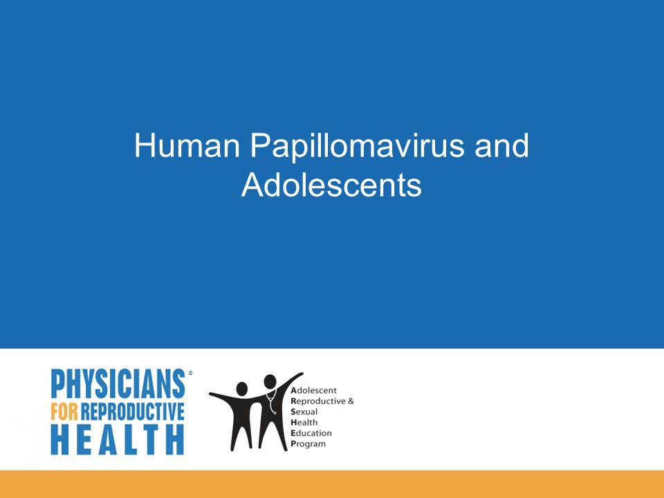 Human Papillomavirus and Adolescents