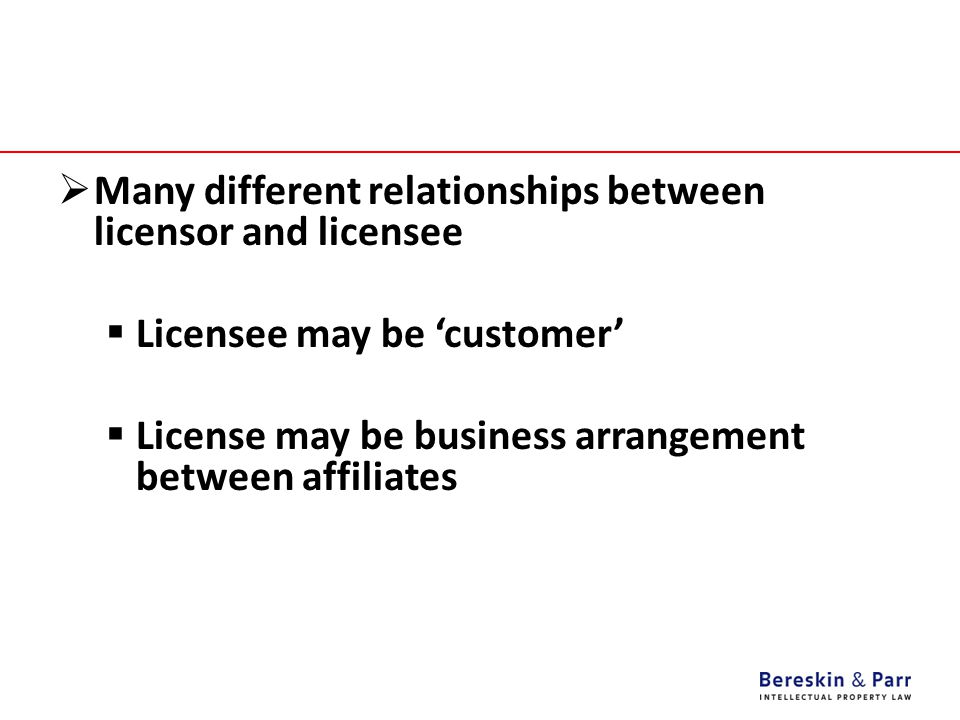 Many different relationships between licensor and licensee