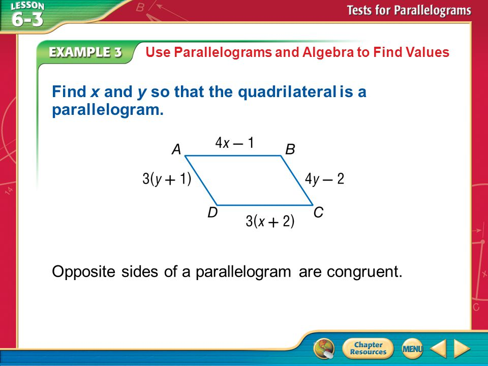Find x and y so that the quadrilateral is a parallelogram.