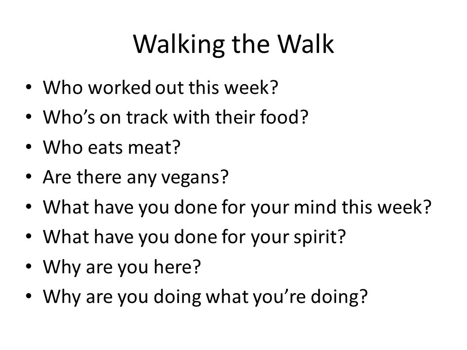 Walking the Walk Who worked out this week