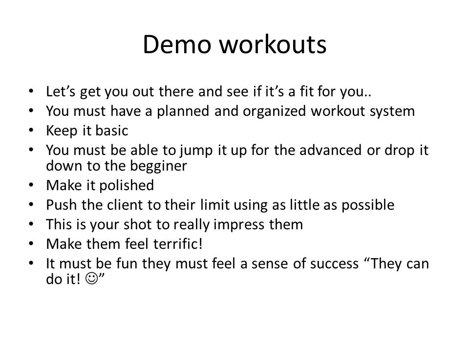 Demo workouts Let's get you out there and see if it's a fit for you..