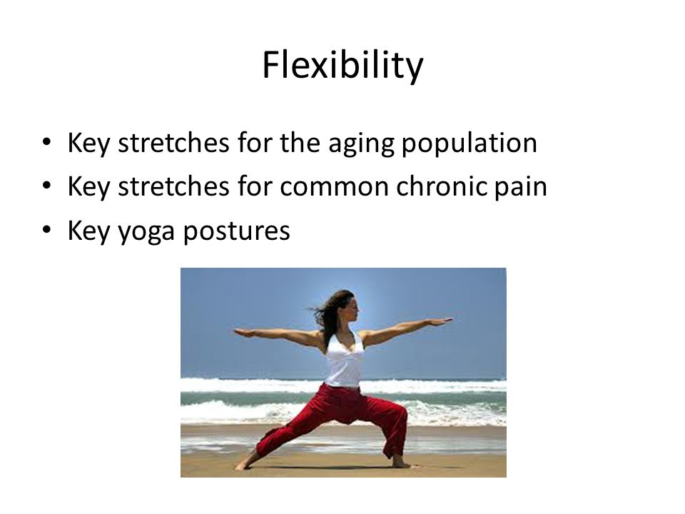 Flexibility Key stretches for the aging population