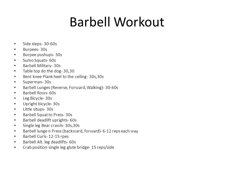 Barbell Workout Side steps- 30-60s Burpees- 30s Burpee pushups- 30s