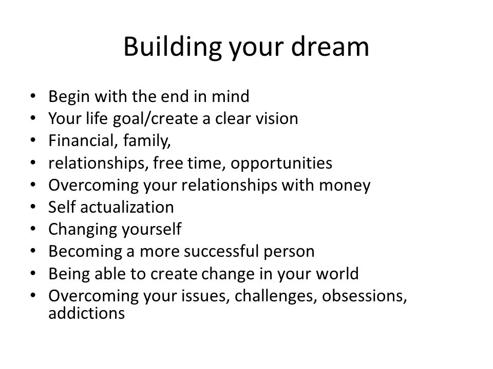 Building your dream Begin with the end in mind