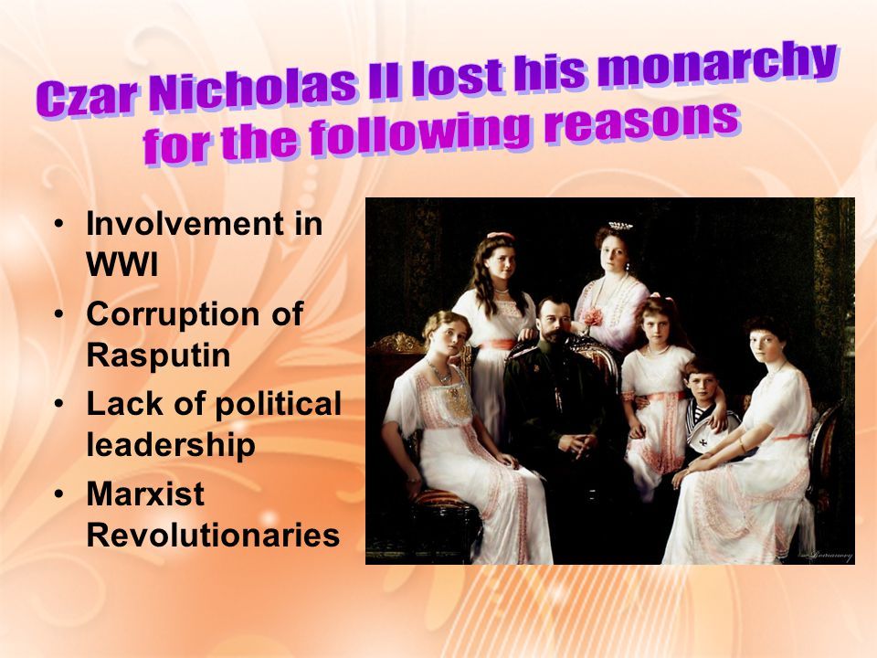 Czar Nicholas II lost his monarchy for the following reasons
