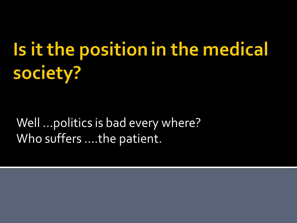 Is it the position in the medical society