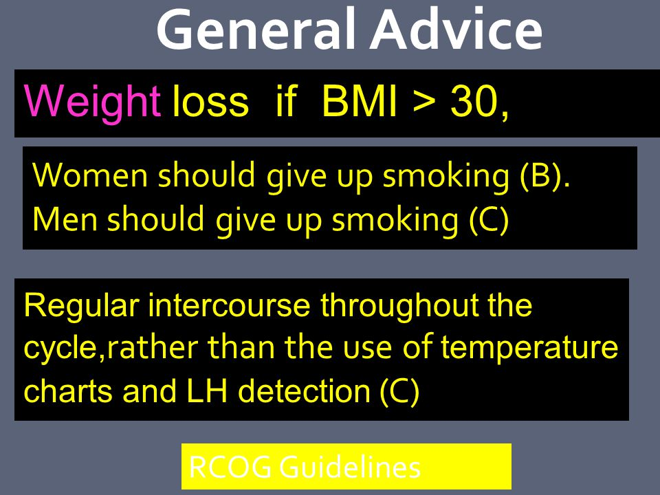 General Advice Weight loss if BMI > 30,